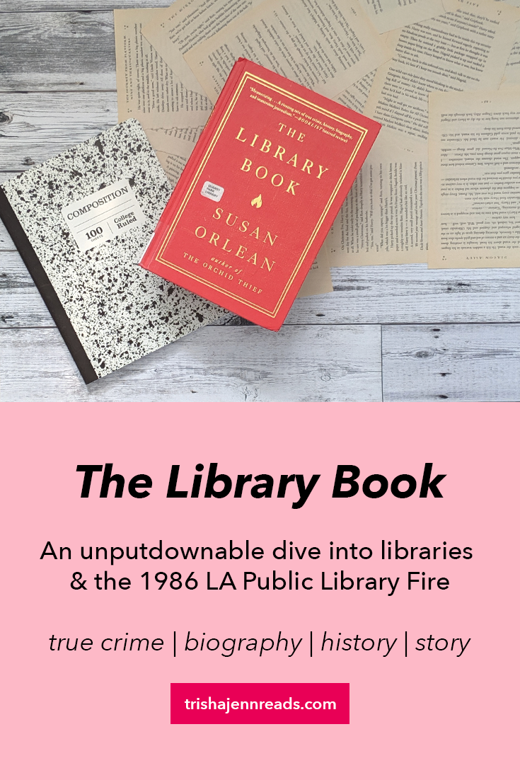 The Library Book - An unputdownable dive into libraries and the 1986 LA Public Library Fire true crime | history | biography | story