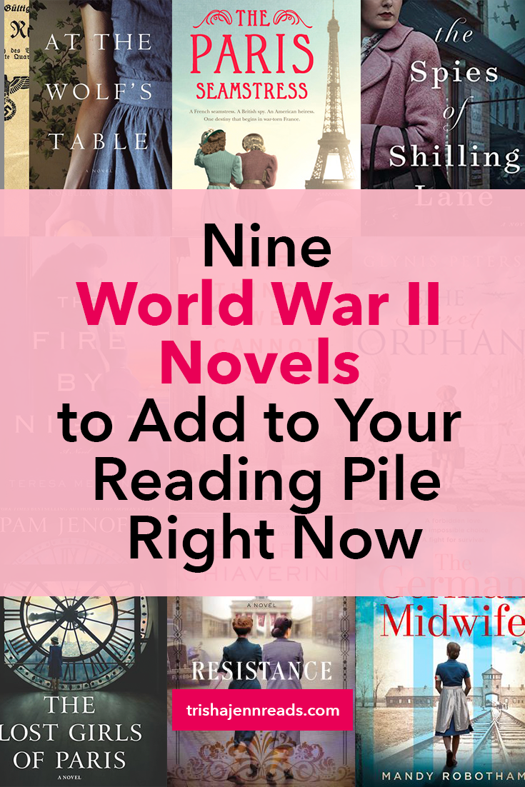 Nine World War Two Novels to Add to Your Reading Pile Right Now - IMAGE: book covers of novels set in world war two