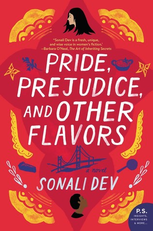 Pride and Prejudice and Other Flavors by Sonali Dev