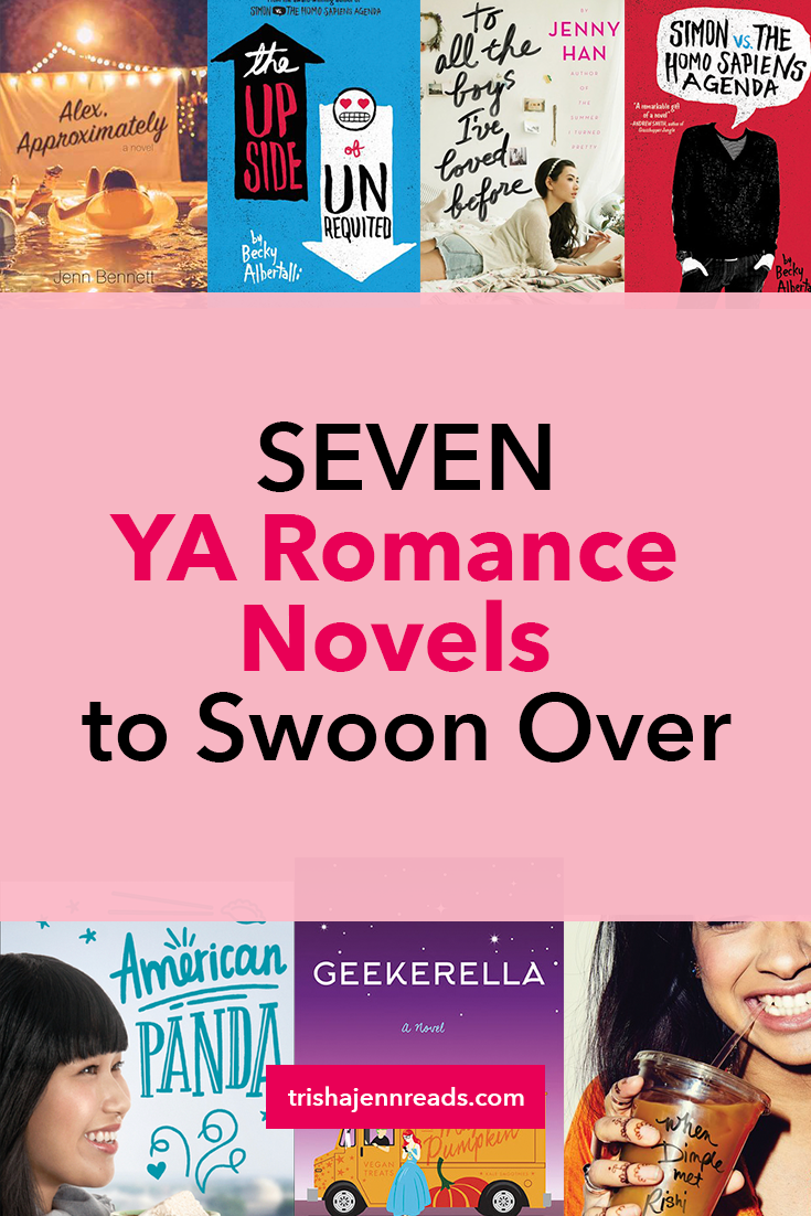 Seven YA Romance Novels to Swoon Over on trishajennreads