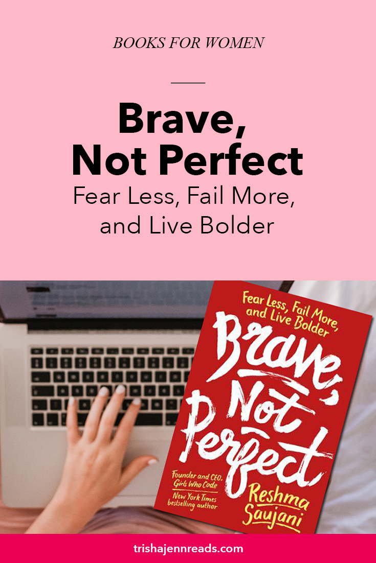 text] Books for Women: Brave, Not Perfect - Fear Less, Fail More, and Live Bolder on trishajennreads.com [image] Cover of Brave, Not Perfect book (red) above an open laptop with a hand typing