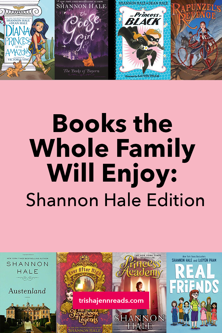 Books the whole family will love: Shannon Hale Edition on trishajennreads.com