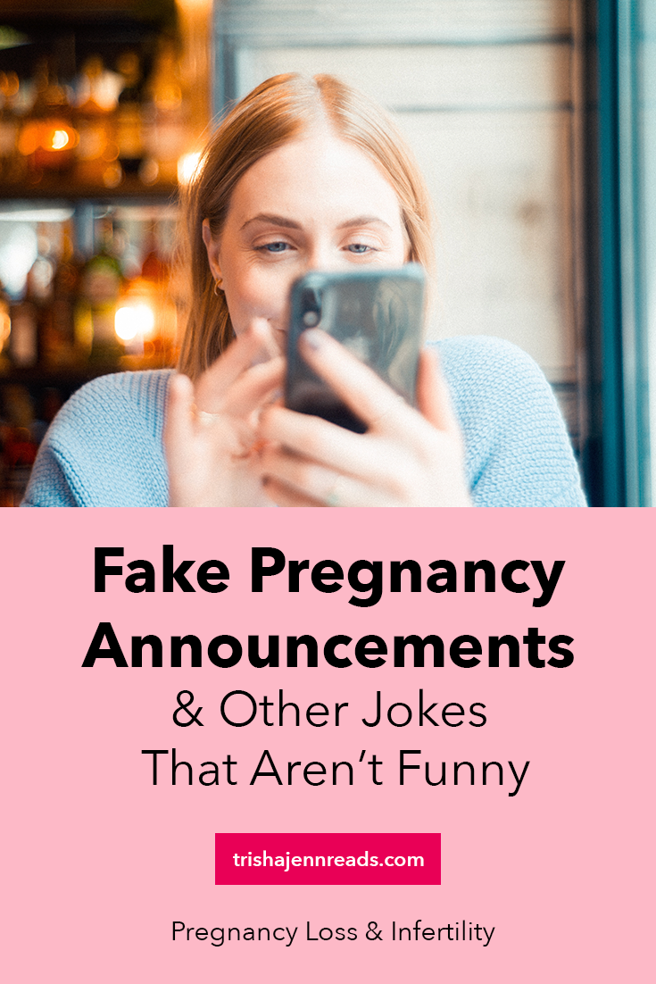 Image: A woman looking at a cell phone. Text: Fake Pregnancy Announcements and Other Jokes That Aren't Funny on trishajennreads.com Pregnancy loss and infertilty.