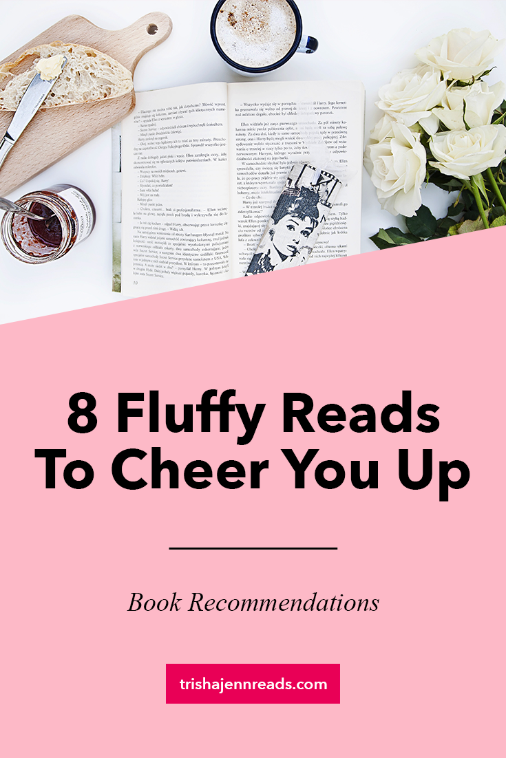 8 Fluffy reads to cheer you up / book recommendations on trishajennreads.com / image of an open book beside flowers, bread, jam, and an Audrey Hepburn bookmark