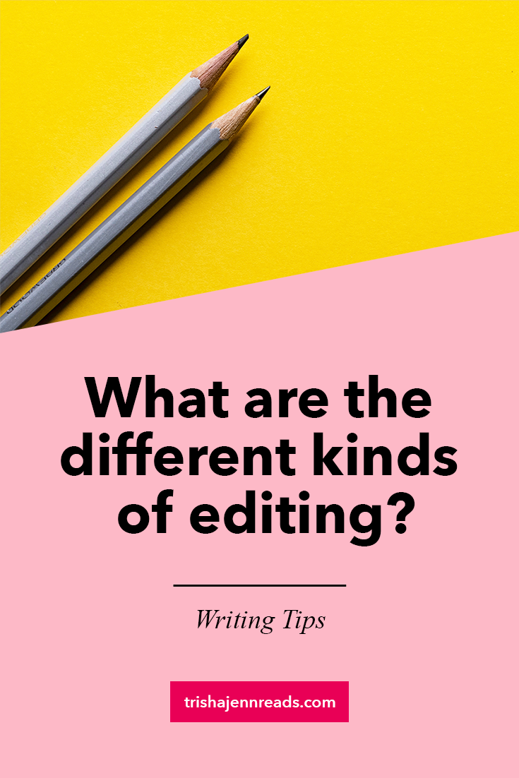 What are the different kinds of editing? On trishajennreads.com [Image: two grey pencils on a yellow background]
