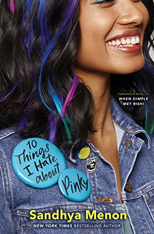 10 Things I Hate About Pinky by Sandhya Menon / Image of an East Asian teen giirl with pink and blue streaks in her hair.